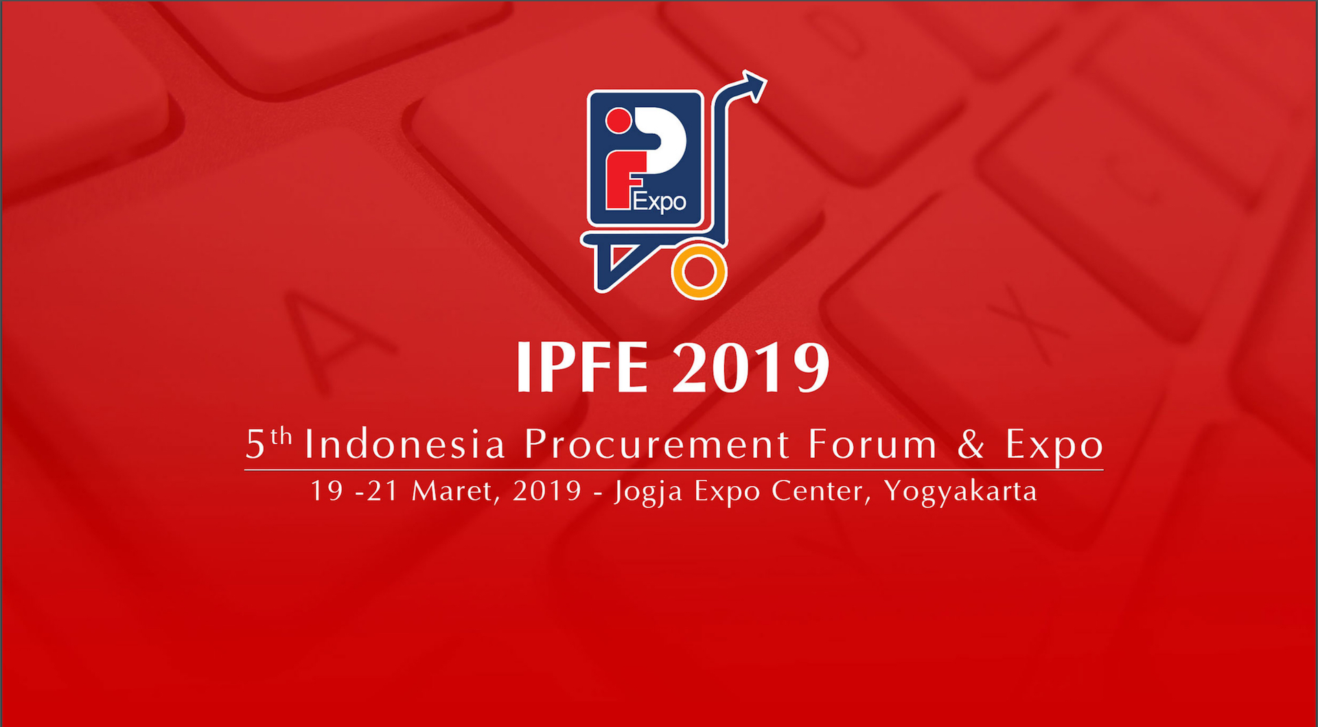 5th INDONESIA PROCUREMENT FORUM EXPO ( IPFE 2019 )